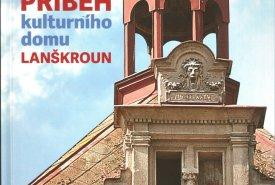 Příběh kulturního domu Lanškroun
